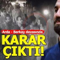Berkay'ı darp edip eşine laf atan Arda Turan'a hapis cezası verilmesi