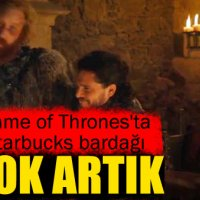 Game of Thrones'ta Starbucks bardağı skandalı