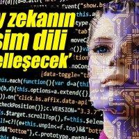 Yapay zekânın oluşturduğu iletişim dili küreselleşecek