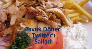 Tavuk döner twitter'ı birbirine kattı!