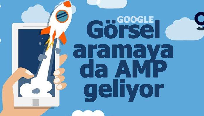 Google AMP özelliği görsel aramalara geliyor