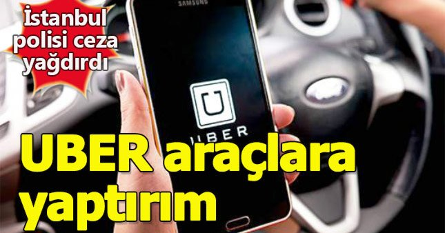 İstanbul'da UBER araçlara ceza yağdı