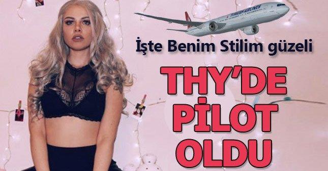 İşte Benim Stilim'in güzeli THY pilotu oldu